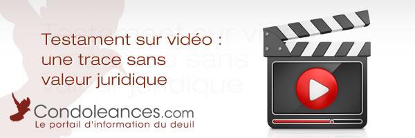 Testament sur vidéo : une trace sans valeur juridique